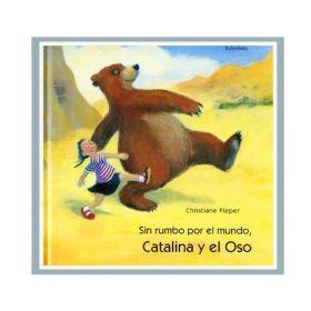 Catalina y el Oso, sin rumbo por el...