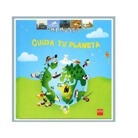 Mi mundo: Cuida tu planeta