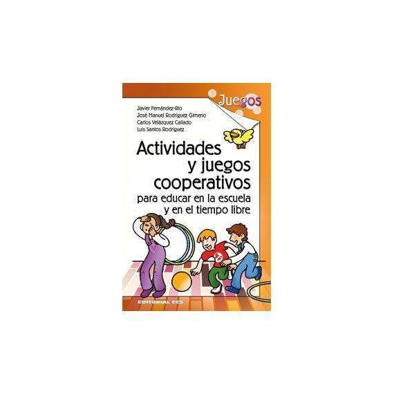 Actividades y juegos cooperativos para educar en la escuela y en el tiempo libre