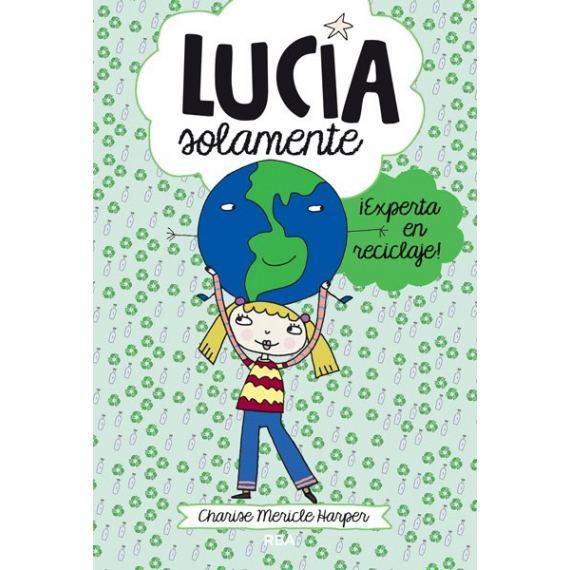 Lucia Solamente, ¡Experta en reciclaje!