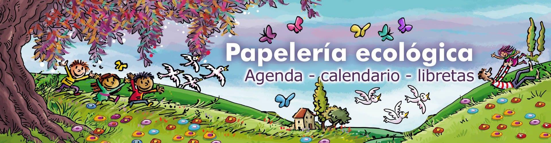 Papelería ecológica, agenda solidaria y calendario